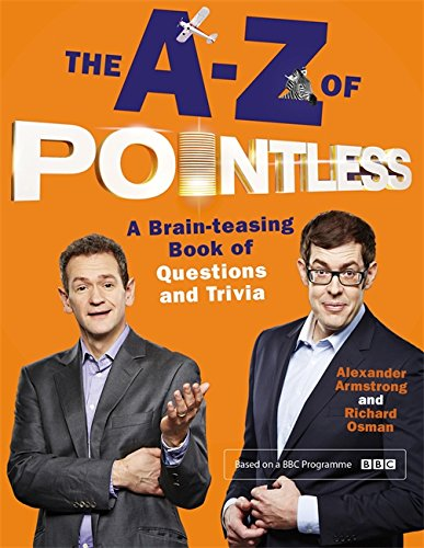!Best The A-Z of Pointless: A brain-teasing bumper book of questions and trivia (Pointless Books) TXT