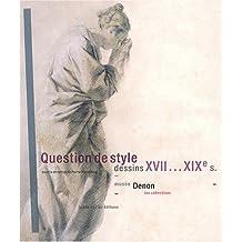 Question de style: Dessins XVIIe, XIXe s.