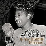 Mahalia Jackson Sings--The Great Television Performances
