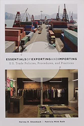 Essentials of Exporting and Importing: U.S. Trade Policies, Procedures and Practices by Shoemack, Harvey, Mink Rath, Patricia(October 30, 2009)