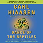 Dance of the Reptiles: Rampaging Tourists, Marauding Pythons, Larcenous Legislators, Crazed Celebrities, and Tar-Balled Beaches: Selected Columns | Carl Hiaasen,Diane Stevenson (editor)