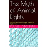 The Myth of Animal Rights