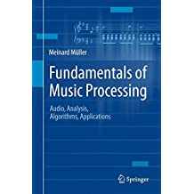 Fundamentals of Music Processing: Audio, Analysis, Algorithms, Applications