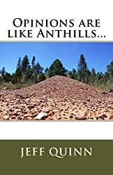 Opinions are like Anthills...