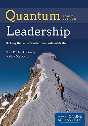 Quantum Leadership: Building Better Partnerships for Sustainable Health from Porter O Grady Tim
