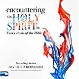 #4: Encountering the Holy Spirit in Every Book of the Bible