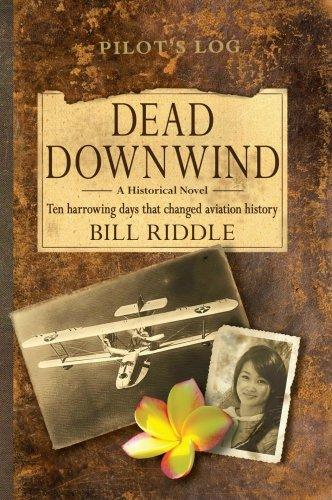 Dead Downwind: Ten Harrowing Days That Changed Aviation History pdf