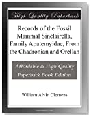 Records of the Fossil Mammal Sinclairella, Family Apatemyidae, From the Chadronian and Orellan