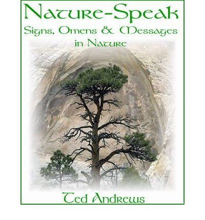 Download [ NATURE-SPEAK: SIGNS, OMENS AND MESSAGES IN NATURE Paperback ] Andrews, Ted ( AUTHOR ) Oct - 03 - 2003 [ Paperback ] ebook