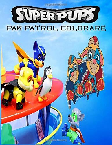 Super Pups Paw Patrol Colorare Libro Da Colorare Di Alta Qualita Per Bambini E Qualsiasi Fan Di Paw Patrol Mighty Pups Italian Edition Kdp Rcoz 9798647932242 Amazon Com Books