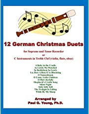 12 German Christmas Duets: for Soprano and Tenor Recorder or C Instruments in Treble Clef (violin, flute, oboe) (Recorder Duets Collection)