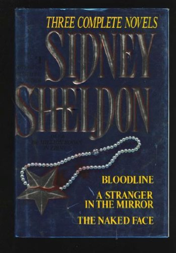 Sidney Sheldon: Three Complete Novels : Bloodline; A Stranger in the Mirror; The Naked Face (Best Gardens In Sydney)
