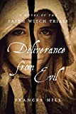 Deliverance From Evil: A Novel of the Salem Witch Trials