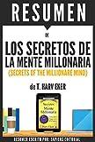 resumen de los secretos de la mente millonaria como dominar el juego interior de la riqueza de t harv eker spanish edition