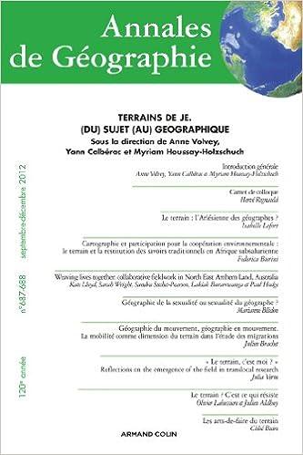 Annales de Géographie nº 687-688 5-6/2012 : Terrains de Je. Du Sujet au géographique: Amazon.es: Collectif: Libros en idiomas extranjeros