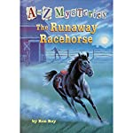 A to Z Mysteries: The Runaway Racehorse   Ron Roy