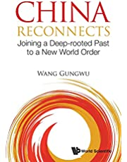 China Reconnects: Joining a Deep-rooted Past to a New World Order