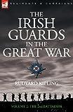 Irish Guards in the Great War Volume 2, Rudyard Kipling, 1846771366