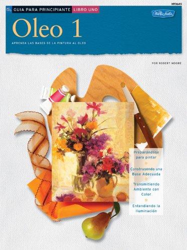 Descargar Libro Oleo 1: Aprenda Las Bases De La Pintura Al Oleo Robert Moore