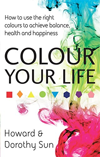 Colour Your Life  Discovering Your True Personality Through The Colour Reflection Reading  Discover Your True Personality Through The Colour Reflection Reading