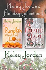 Haley Jordan Holiday Collection 1: A Pumpkin Kind of Love and Haunted Love Paperback