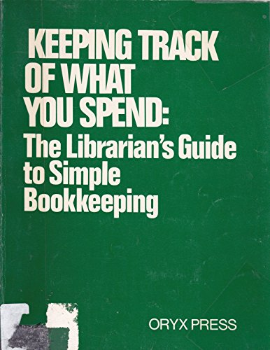 Keeping Track of What You Spend: A Librarian's Guide to Simple Bookkeeping