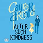 After Such Kindness | Gaynor Arnold