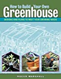 : How to Build Your Own Greenhouse by Roger Marshall (2006-12-30)