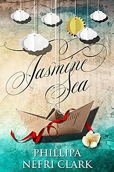 Jasmine Sea: Mystery. Love. Suspense. by [Clark, Phillipa Nefri]
