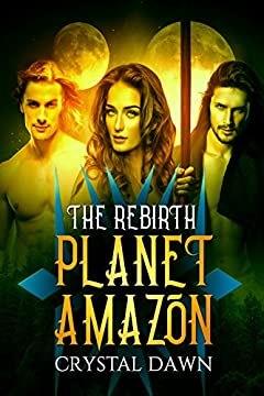 The Rebirth: Part One: Aliens and Royalty (Planet Amazon Book 0)