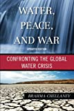img - for Water, Peace, and War: Confronting the Global Water Crisis (Globalization) book / textbook / text book