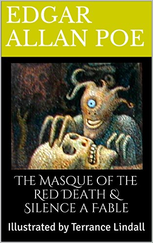 The Masque of the Red Death & Silence a Fable: Illustrated by Terrance Lindall (Poe Illustrated Book 1) (Read The Masque Of The Red Death)