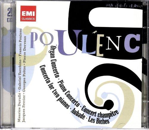 Poulenc: Organ Concerto, Piano Concerto, Concert Champetre, Concerto for Two Pianos, Aubade, Les Biches (Poulenc Organ Concerto)