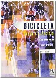 BICICLETA. Salud y ejercicio: Amazon.es: Carmichael, Chris, Burke ...