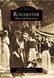 Front cover for the book Rochester Neighborhoods (NY) (Images of America) by Shirley Cox Husted