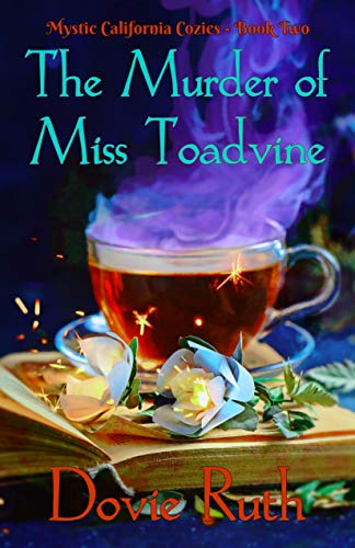 The Murder of Miss Toadvine: A Dark Paranormal Cozy Mystery Novel (Mystic California Cozies Book 2) by [Ruth, Dovie]