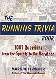 The Running Trivia Book, Mark Will-Weber, 1891369571