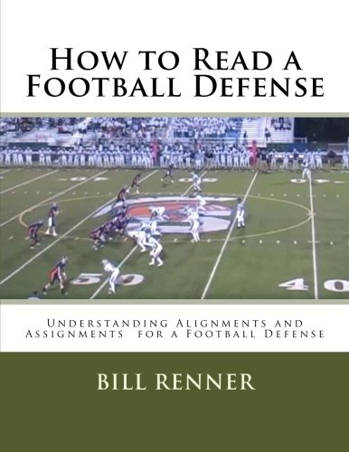 - How to Read a Football Defense: Understanding Alignments and Assignments  for a Football Defense