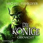 Orknacht (Die Könige 1) | Michael Peinkofer