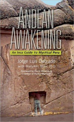 Andean Awakening: An Inca Guide to Mystical Peru by Jorge Luis Delgado (2012-03-09)