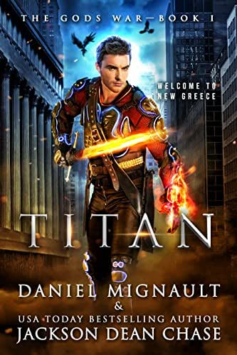 Titan: An Epic Novel of Urban Fantasy and Greek Mythology (The Gods War Book 1)