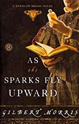 (As the Sparks Fly Upward (Original)) By Morris, Gilbert (Author) Paperback on (11 , 2011)