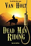 Dead Man Riding, Van Holt, 1493709526
