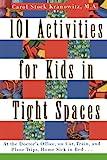 101 Activities for Kids in Tight Spaces, Carol Stock Kranowitz, 0312134207