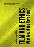 Film and Ethics: What Would You Have Done?, Jacqui Miller, 1443844160