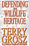 Defending Our Wildlife Heritage: The Life and Times of a Special Agent