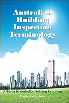 Book Australian Building Inspection Terminology: A Guide to Australian Building Reporting (iGuides - Building and Construction Series)