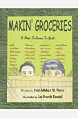 Makin' Groceries: A New Orleans Tribute Paperback