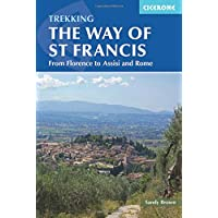 The Way of St Francis: Via di Francesco: From Florence to Assisi and Rome