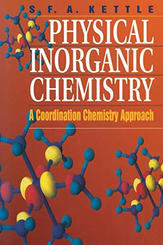 Physical Inorganic Chemistry: A Coordination Chemistry Approach por S. F. A. Kettle